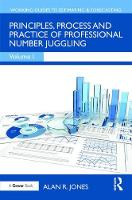 Cover for Principles, Process and Practice of Professional Number Juggling by Alan R. Jones