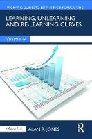 Cover for Learning, Unlearning and Re-Learning Curves by Alan R. Jones