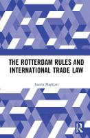 Cover for The Rotterdam Rules and International Trade Law by Ioanna Magklasi
