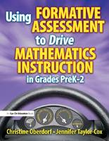 Cover for Using Formative Assessment to Drive Mathematics Instruction in Grades PreK-2 by Jennifer Taylor-Cox, Christine Oberdorf