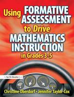 Cover for Using Formative Assessment to Drive Mathematics Instruction in Grades 3-5 by Jennifer Taylor-Cox, Christine Oberdorf