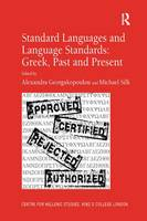 Cover for Standard Languages and Language Standards - Greek, Past and Present by Michael Silk