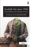 Cover for Scottish Art since 1960  by Craig Richardson