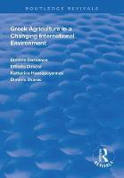 Cover for Greek Agriculture in a Changing International Environment by Dimitris Damianos, Efthalia Dimara, Katharina Hassapoyannes, Dimitris Skuras