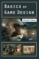 Cover for Basics of Game Design by Michael Moore
