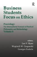Cover for Business Students Focus on Ethics by Wojciech W. Gasparski