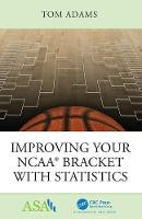 Cover for Improving Your NCAA (R) Bracket with Statistics by Tom Adams