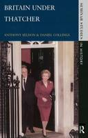 Cover for Britain under Thatcher by Anthony Seldon, Daniel Collings