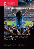 Cover for Routledge Handbook of Global Sport by John Nauright