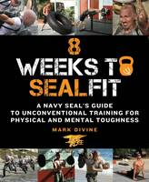 Cover for 8 Weeks to Sealfit by Mark Divine
