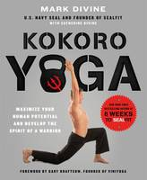 Cover for Kokoro Yoga  by Mark Divine