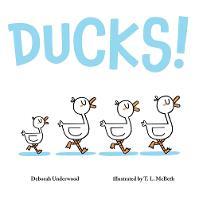 Cover for Ducks! by Deborah Underwood