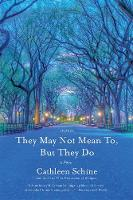 Cover for They May Not Mean to, but They Do by Cathleen Schine