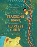 Cover for Fearsome Giant, Fearless Child A Worldwide Jack and the Beanstalk Story by Paul Fleischman