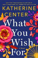 Cover for What You Wish for by Katherine Center