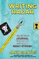 Cover for Writing Radar Using Your Journal to Snoop out and Craft Great Stories by Jack Gantos
