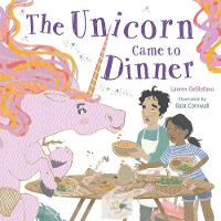 Cover for The Unicorn Came to Dinner by Lauren DeStefano