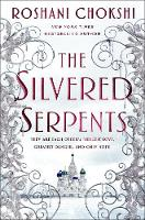 Cover for The Silvered Serpents by Roshani Chokshi