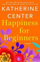 Cover for Happiness for Beginners by Katherine Center