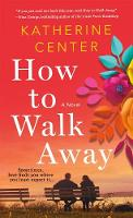 Cover for How to Walk Away  by Katherine Center
