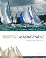 Cover for Strategic Management: Theory & Cases An Integrated Approach by Charles (University of Washington) Hill, Melissa (New York University) Schilling, Gareth Jones