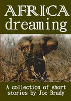 Cover for Africa Dreaming by Joe Brady