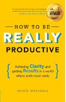 Cover for How To Be REALLY Productive  by Grace Marshall