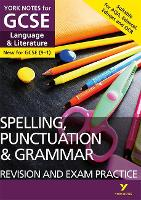 Cover for English Language and Literature Spelling, Punctuation and Grammar Revision and Exam Practice: York Notes for GCSE (9-1) by Elizabeth Walter, Kate Woodford