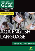 Cover for AQA English Language Practice Tests with Answers: York Notes for GCSE (9-1) by Susannah White