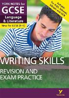 Cover for English Language and Literature Writing Skills Revision and Exam Practice: York Notes for GCSE (9-1) by Mike Gould