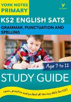 Cover for English SATs Grammar, Punctuation and Spelling Study Guide: York Notes for KS2 by Kate Woodford, Elizabeth Walter