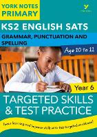 Cover for English SATs Grammar, Punctuation and Spelling Targeted Skills and Test Practice for Year 6: York Notes for KS2 by Kate Woodford, Elizabeth Walter