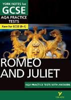 Cover for Romeo and Juliet AQA Practice Tests: York Notes for GCSE (9-1) by Susannah White