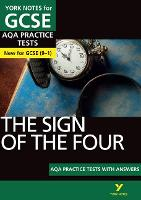 Cover for The Sign of the Four AQA Practice Tests: York Notes for GCSE (9-1) by Jo Heathcote