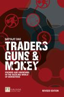 Cover for Traders, Guns and Money  by Satyajit Das