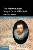 Cover for The Reinvention of Magna Carta 1216-1616 by John Baker
