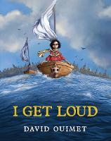Cover for I Get Loud by David Ouimet