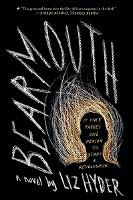Cover for Bearmouth A Novel by Liz Hyder
