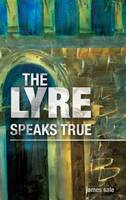 Cover for the Lyre Speaks True by James Sale