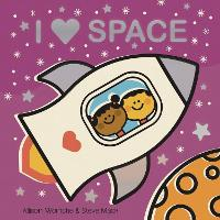 Cover for I Love Space by Allison Wortche