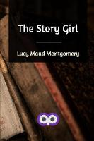 Cover for The Story Girl by Lucy Maud Montgomery