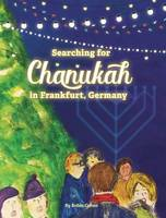 Cover for Searching for Chanukah in Frankfurt, Germany by Robin (University of Oxford) Cohen