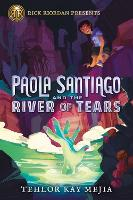 Cover for Paola Santiago And The River Of Tears by Tehlor Kay Mejia