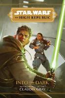 Cover for Star Wars The High Republic: Into The Dark by Claudia Gray