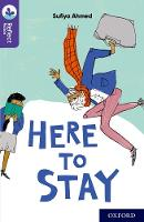 Cover for Oxford Reading Tree TreeTops Reflect: Oxford Reading Level 11: Here to Stay by Sufiya Ahmed