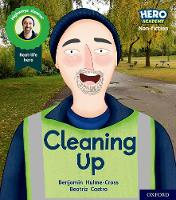 Cover for Hero Academy Non-fiction: Oxford Level 5, Green Book Band: Cleaning Up by Benjamin Hulme-Cross