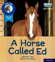 Cover for Hero Academy Non-fiction: Oxford Level 6, Orange Book Band: A Horse Called Ed by Catherine Barr