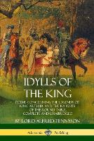 Cover for Idylls of the King Poems Concerning the Legends of King Arthur and the Knights of the Round Table, Complete and Unabridged by Lord Alfred Tennyson