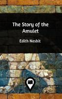 Cover for The Story of the Amulet by Edith Nesbit