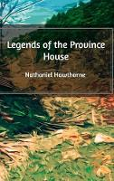 Cover for Legends of the Province House by Nathaniel Hawthorne
